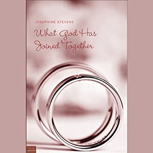 What God Has Joined Together | [Josephine Stevens]