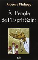 A l'école de l'Esprit Saint
