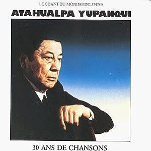 Atahualpa Yupanqui - 30 Ans de Chansons - Amazon.com Music