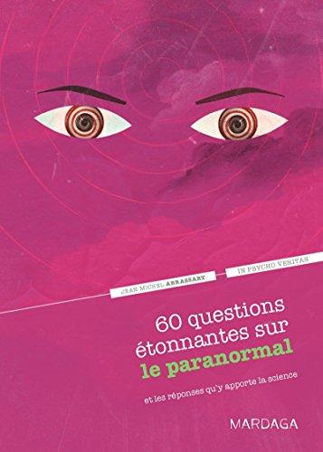 60-questions-etonnantes-sur-le-paranormal-et-les-reponses-quy-apporte-la-science-un-question-reponse
