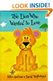The Lion Who Wanted to Love (Picture Books)