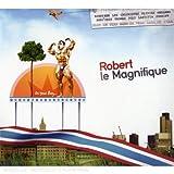 echange, troc Robert Le Magnifique - Oh Yeah Baby