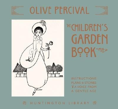the-childrens-garden-book-instructions-plans-stories-a-voice-from-a-gentle-age-author-olive-percival