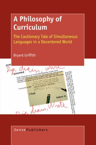 A Philosophy of Curriculum: The Cautionary Tale of Simultaneous Languages in a Decentred World
