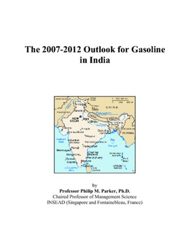The 2007-2012 Outlook for Gasoline in India