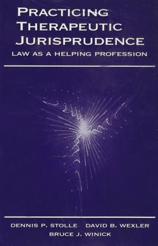 Practicing Therapeutic Jurisprudence089096629X