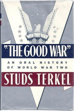 The Good War: An Oral History of World War Two (Good Of The War compare prices)