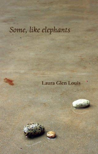 SOME, LIKE ELEPHANTS, Louis, Laura Glen