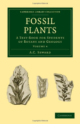 Fossil Plants: A Text-Book for Students of Botany and Geology (Cambridge Library Collection - Earth Science)