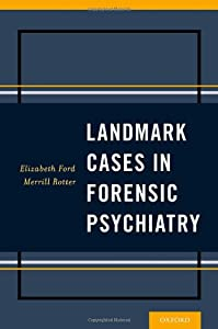 Landmark Cases in Forensic Psychiatry