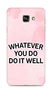 AMEZ whatever you do do it welly Back Cover For Samsung Galaxy A7 (2016 EDITION)