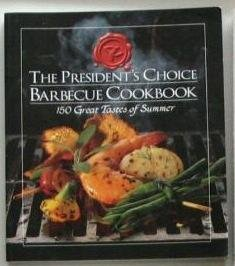 the-presidents-choice-barbecue-cookbook-150-great-tastes-of-summer