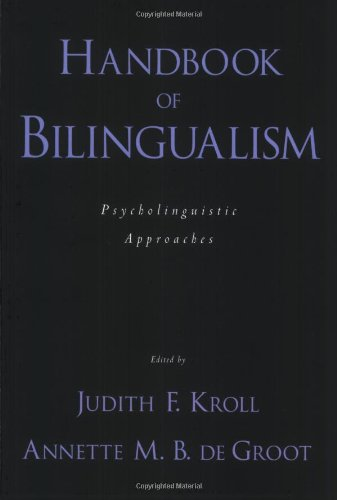 Handbook of Bilingualism: Psycholinguistic Approaches