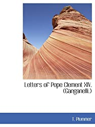 Letters of Pope Clement XIV. (Ganganelli.)