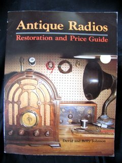 Antique Radios: Restoration and Price Guide