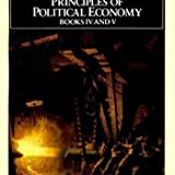 Principles of Political Economy: With Some of Their Applications to Social Philosophy, Books IV and V (0140432604) by Mill, John Stuart