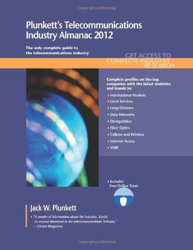 Plunkett's Telecommunications Industry Almanac 2012: Telecommunications Industry Market Research, Statistics, Trends &am