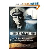 "Don Keith'sUndersea Warrior: The World War II Story of ""Mush"" Morton and the USS Wahoo [Hardcover]2011"