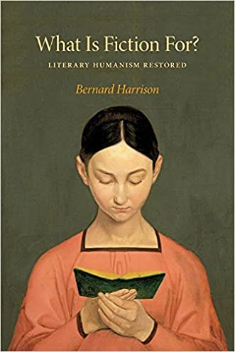 What Is Fiction For?: Literary Humanism Restored