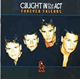 Songtexte von Caught in the Act - Forever Friends