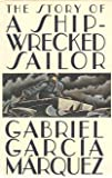 The Story of a Shipwrecked Sailor (0394548108) by Gabriel Garcia Marquez