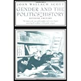 Gender and the Politics of History (Gender & Culture) (023106554X) by Joan Scott