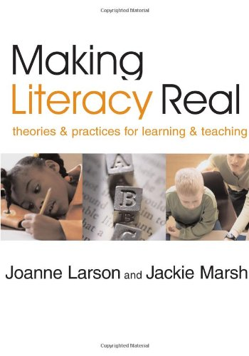 Making Literacy Real: Theories and Practices for Learning...
