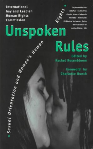 Unspoken Rules: Sexual Orientation and Women's Human Rights (Sexual Politics)