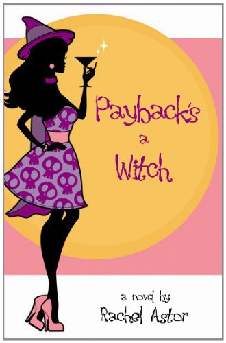 Payback's a Witch (contemporary romance with just a sprinkle of magic)