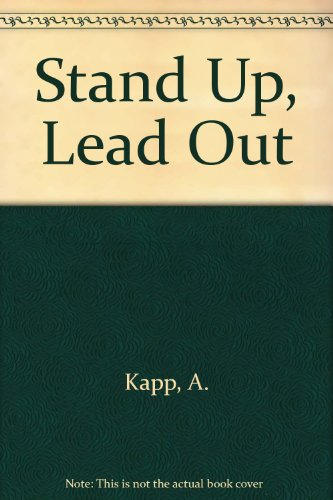 Stand Up, Lead Out, Kapp, A.
