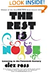 The Rest is Noise: Listening to the T...
