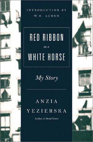 Red Ribbon on a White Horse: My Story, Anzia Yezierska