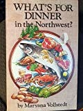 img - for What's for Dinner in the Pacific Northwest? book / textbook / text book