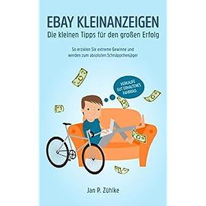 EBAY Kleinanzeigen: Die kleinen Tipps für den großen Erfolg: So erzielen Sie extreme Gewinne und w