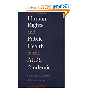 Human Rights and Public Health in the AIDS Pandemic Lawrence O. Gostin, Zita Lazzarini