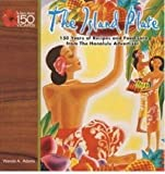 img - for The Island Plate: 150 Years of Recipes and Food Lore from the Honolulu Advertiser book / textbook / text book