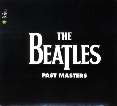 The Beatles - Past Masters (Stereo Box Set Remaster 2009) CD 1 - Zortam Music