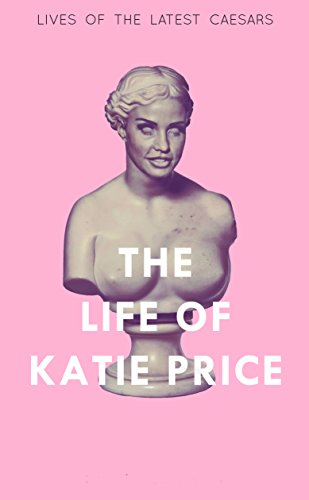 the-life-of-katie-price-lives-of-the-latest-caesars-english-edition
