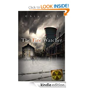 Kindle Daily Deal: The Fire Watcher, by Chip Hill. Publisher: WinePress Publishing (July 28, 2010)