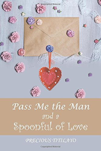 pass-me-the-man-and-a-spoonful-of-love