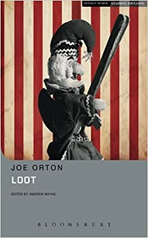 a short summary of the play loot by joe orton Joe orton's loot audio preview the play has been called a freudian nightmare, which sports with superstitions about death - and life joe orton's entertaining mr sloane mar 29, 2013 03/13 by joe orton audio eye 1,606 favorite 0.