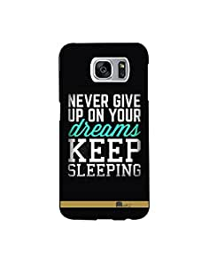 SANSUNG GALAXY S7 nkt02 (3) Mobile Case by Mott2 - Never Give Up - Keep Sleeping (Limited Time Offers,Please Check the Details Below)