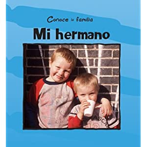 MI HERMANO /MY BROTHER (Conoce La Familia) (Spanish Edition) Mary Auld
