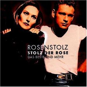 Rosenstolz - Stolz Der Rose - Zortam Music