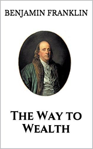 the way to wealth was an essay franklin wrote for