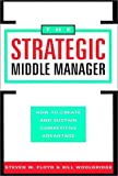 img - for The Strategic Middle Manager: How to Create and Sustain Competitive Advantage book / textbook / text book