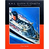 "RMS ""Queen Elizabeth"": The Ultimate Shipby Clive Harvey"