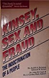 img - for Kinsey, Sex and Fraud: The Indoctrination of a People book / textbook / text book
