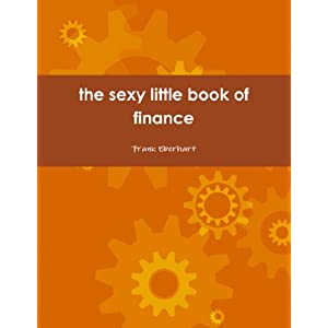 The Sexy Little Book Of Finance