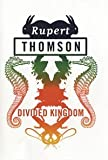 Divided Kingdom (0747572186) by Rupert Thomson